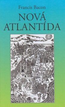 Nová Atlantída - Francis Bacon