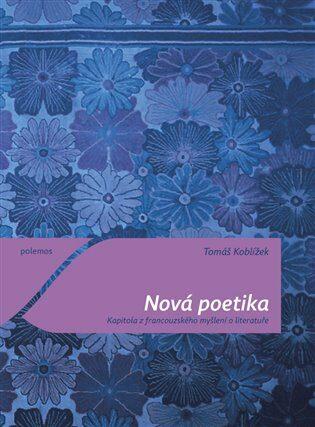 Nová poetika - Tomáš Koblížek