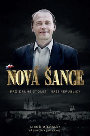 Nová šance pro druhé století naší republiky - Libor Michálek