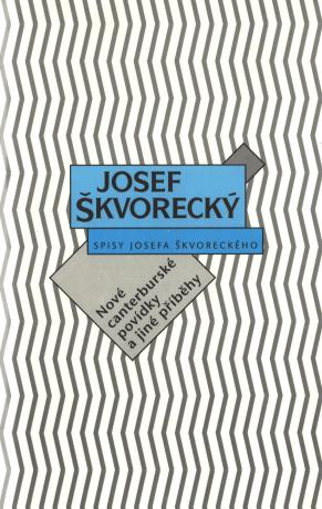 Nové canterburské povídky a jiné příběhy (spisy - svazek 3) - Josef Škvorecký
