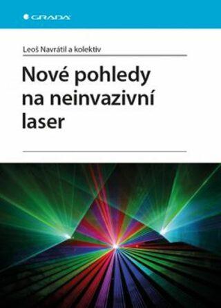 Nové pohledy na neinvazivní laser - Leoš Navrátil, Ivan Dylevský
