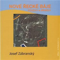 Nové řecké báje - Josef Zábranský, Tigran Abramjan