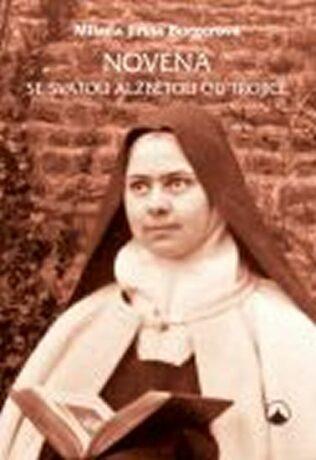 Novéna se svatou Alžbětou od Trojice - Milada Jiřina Burgerová
