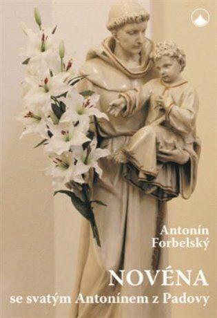 Novéna se svatým Antonínem z Padovy - Forbelský Antonín