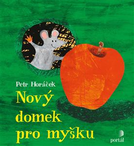 Nový domek pro myšku - Petr Horáček, Petr Kratochvíl