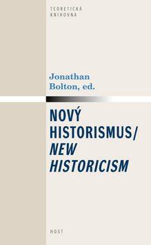 Nový historismus / New Historicism - Jonathan Bolton