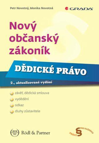 Nový občanský zákoník Dědické právo - Petr Novotný, Monika Novotná