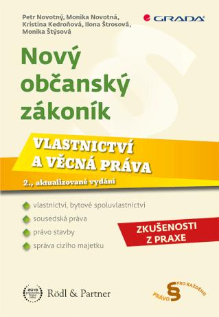 Nový občanský zákoník - Vlastnictví a věcná práva - Kolektiv