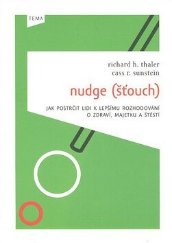 Nudge (Šťouch) - Cass R. Sunstein, Richard H. Thaler