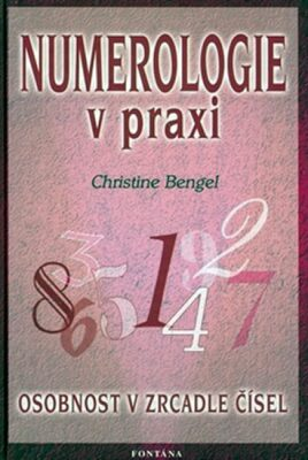 Numerologie v praxi - Bengel Christine