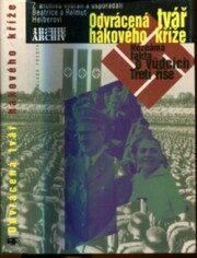 Odvrácená tvář hákového kříže – Neznámá fakta o vůdcích Třetí říše - Beatrice Heiber, Helmut Heiber