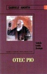 Otec Pio - Světcův krátký životopis - Gabriele Amorth
