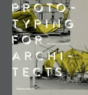 Prototyping for Architects - Mark Burry, Jane Burry