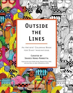 Outside the Lines: An Artists' Colouring Book for Giant Imaginations - Hong-Porretta