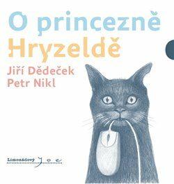 O princezně Hryzeldě - Petr Nikl, Jiří Dědeček