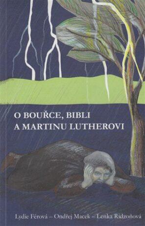 O bouřce, Bibli a Martinu Lutherovi - Kolektiv