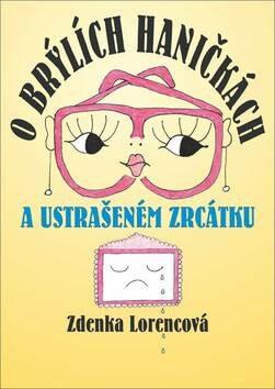 O brýlích Haničkách a ustrašeném zrcátku - Zdenka Lorencová