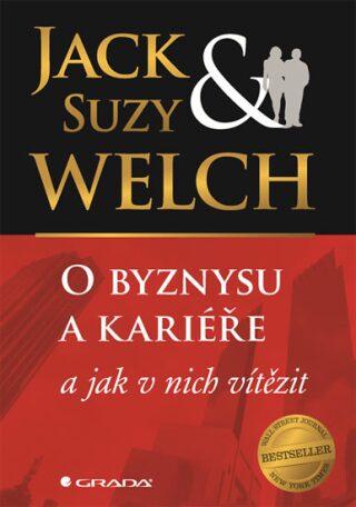 O byznysu a kariéře a jak v nich zvítězit - Suzy Welch, Jack Welch