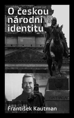 O českou národní identitu - František Kautman
