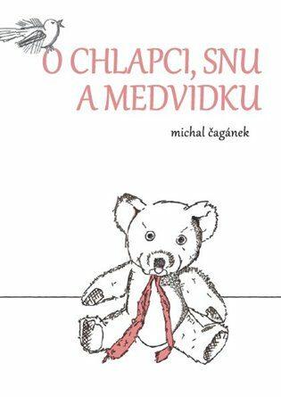 O chlapci, snu a medvídku - Michal Čagánek