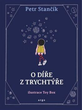 O díře z trychtýře - Box Toy, Petr Stančík