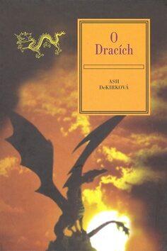 O dracích - Ashley DeKirková