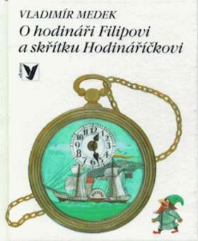 O hodináři Filipovi a skřítku - Vladimír Medek