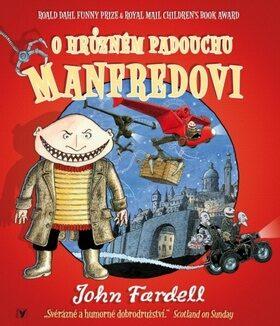O hrůzném padouchu Manfredovi - John Fardell