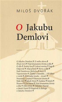 O Jakubu Demlovi - Miloš Dvořák, Jana Majcherová