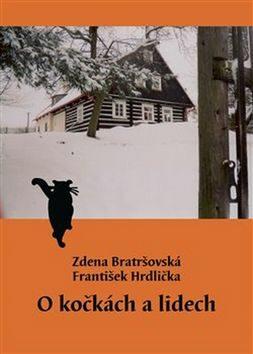 O kočkách a lidech - Zdena Bratršovská, František Hrdlička