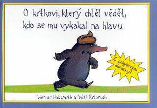 O krtkovi, který chtěl vědět, kdo se mu vykakal na hlavu - Holzwart Werner