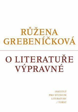 O literatuře výpravné - Růžena Grebeníčková