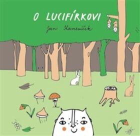 O Lucifírkovi - Jan Kameníček, Kateřina Kvapilová