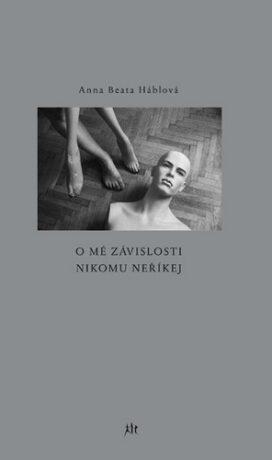 O mé závislosti nikomu neříkej - Anna Beata Háblová