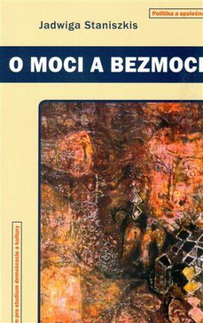 O moci a bezmoci - Jadwiga Staniszkis