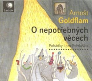 O nepotřebných věcech - Arnošt Goldflam - audiokniha