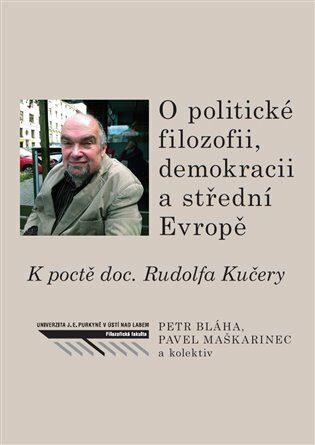 O politické filozofii, demokracii a střední Evropě - Petr Bláha, Pavel Maškarinec