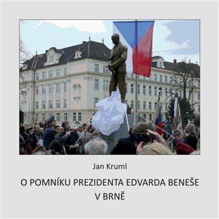 O pomníku Edvarda Beneše v Brně - Jan Kruml