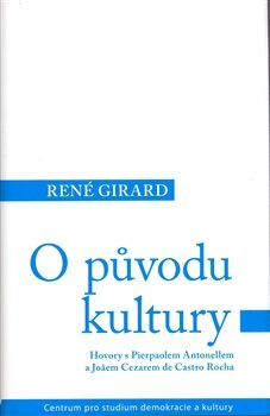 O původu kultury - René Girard