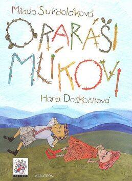 O raráši Mlíkovi - Hana Doskočilová; Milada Sukdoláková