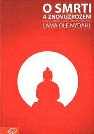 O smrti a znovuzrození - Lama Ole Nydahl