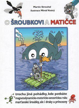 O Šroubkovi a Matičce - Mirek Vostrý, Martin Strouhal