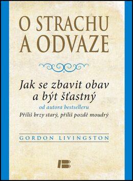 O strachu a odvaze - Gordon Livingston
