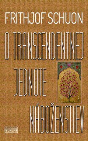O transcendentnej jednote náboženstiev - Frithjof Schuon
