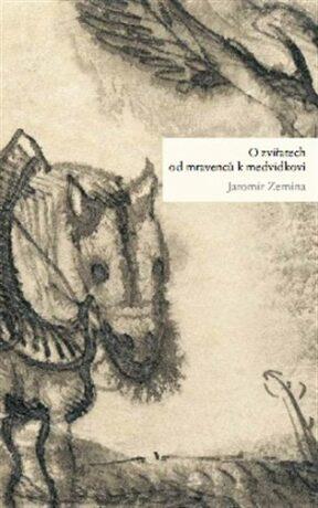 O zvířatech od mravenců k medvídkovi - Jaromír Zemina