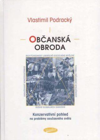 Občanská obroda - Vlastimil Podracký