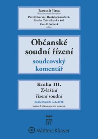 Občanské soudní řízení Kniha III. - Jaromír Jirsa