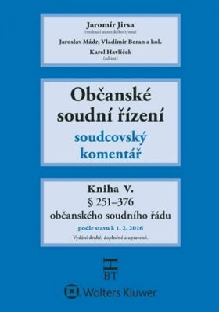 Občanské soudní řízení: Kniha V. - Soudcovský komentář, § 251-376 (2. doplněné a upravené vydání) - Jaromír Jirsa