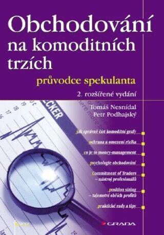 Obchodování na komoditních trzích - Tomáš Nesnídal, Petr Podhajský