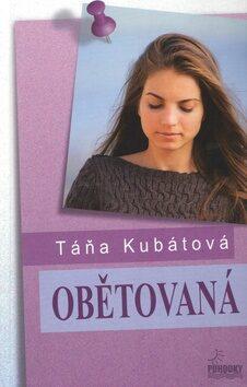 Obětovaná - Táňa Kubátová